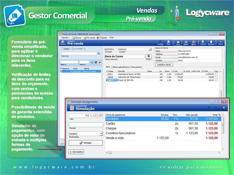 Formulário de pré- venda simplificado, para agilizar e direcionar o vendedor para os itens relevantes. Verificação de limites de desconto para os iten