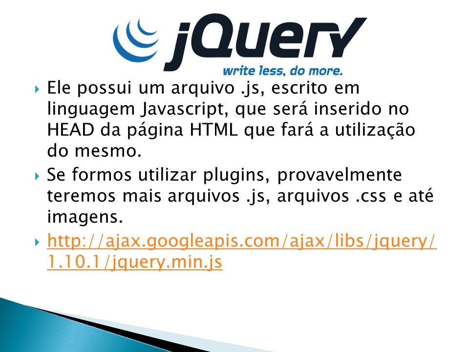 Ele possui um arquivo.js, escrito em linguagem Javascript, que será inserido no HEAD da página HTML que fará a utilização do mesmo.