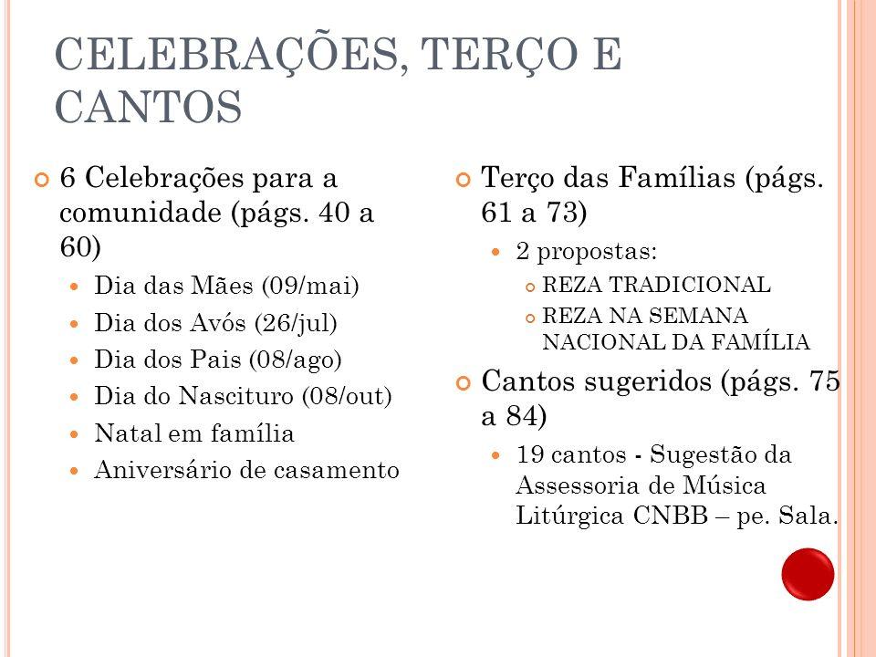 ENCONTROS ECUMÊNICOS 17 2 encontros (págs. 31 a 39). TEMAS: A Família e os Meios de Comunicação Social. Escola: Um dos organismos que ajudam a Família