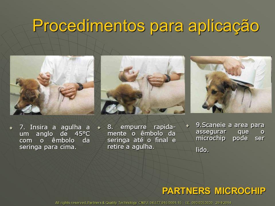 Procedimentos para aplicação 7.
