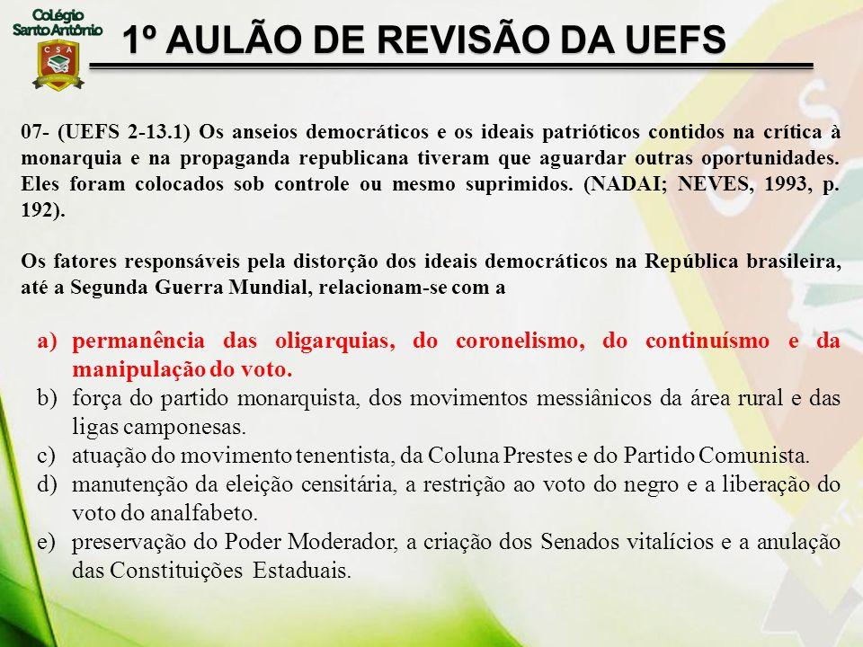 1º AULÃO DE REVISÃO DA UEFS 07- (UEFS 2-13.1) Os anseios democráticos e os ideais patrióticos contidos na crítica à monarquia e na propaganda republic