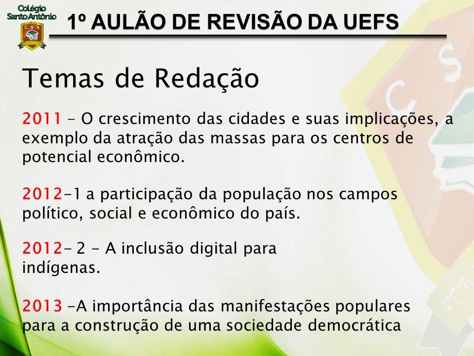 1º AULÃO DE REVISÃO DA UEFS 2011 - O crescimento das cidades e suas implicações, a exemplo da atração das massas para os centros de potencial econômic