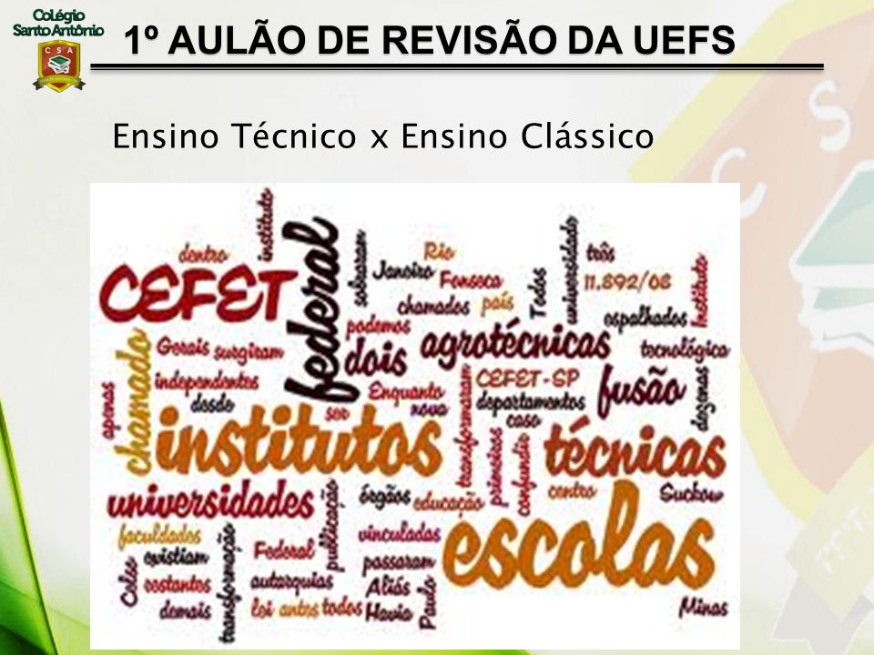 1º AULÃO DE REVISÃO DA UEFS Ensino Técnico x Ensino Clássico