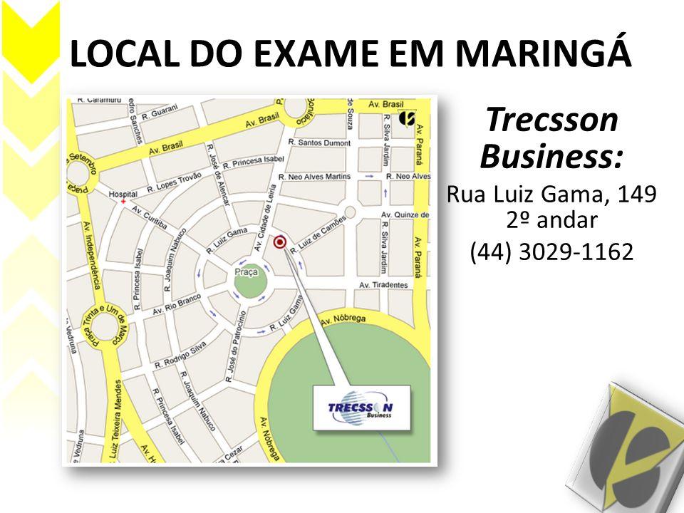 LOCAL DO EXAME EM MARINGÁ Trecsson Business: Rua Luiz Gama, 149 2º andar (44) 3029-1162