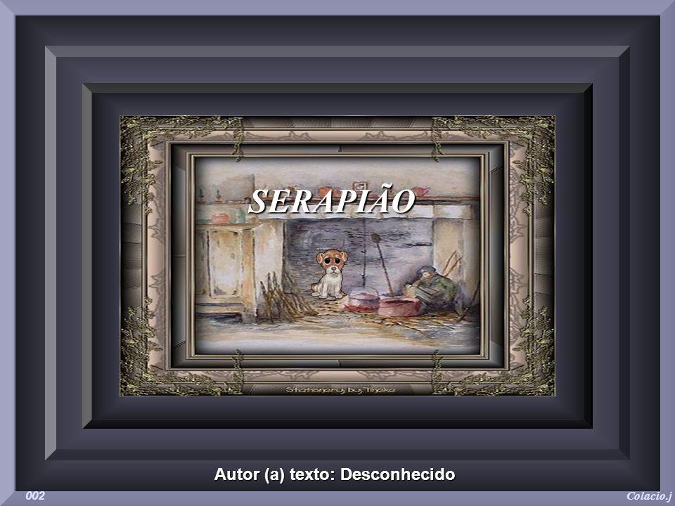 . SERAPIÃO Colacio.j 002 Autor (a) texto: Desconhecido