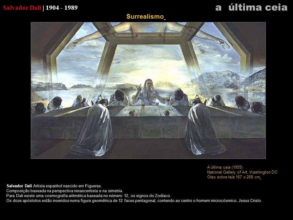 Salvador Dali | 1904 - 1989 Salvador Dali Artista espanhol nascido em Figueras. Composição baseada na perspectiva renascentista e na simetria. Para Da