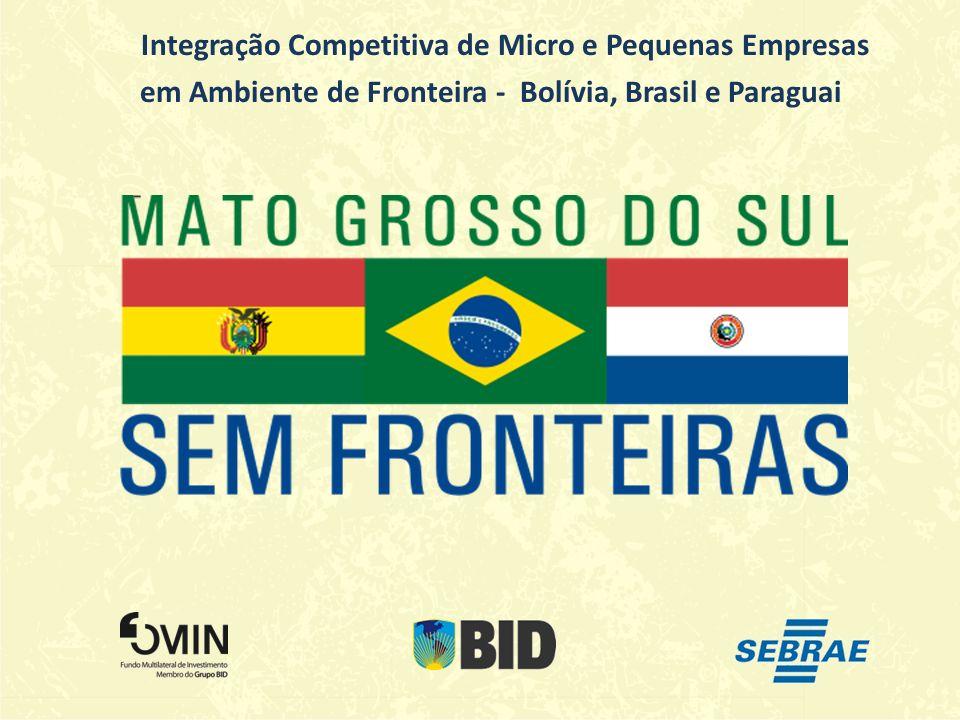 Integração Competitiva de Micro e Pequenas Empresas em Ambiente de Fronteira - Bolívia, Brasil e Paraguai