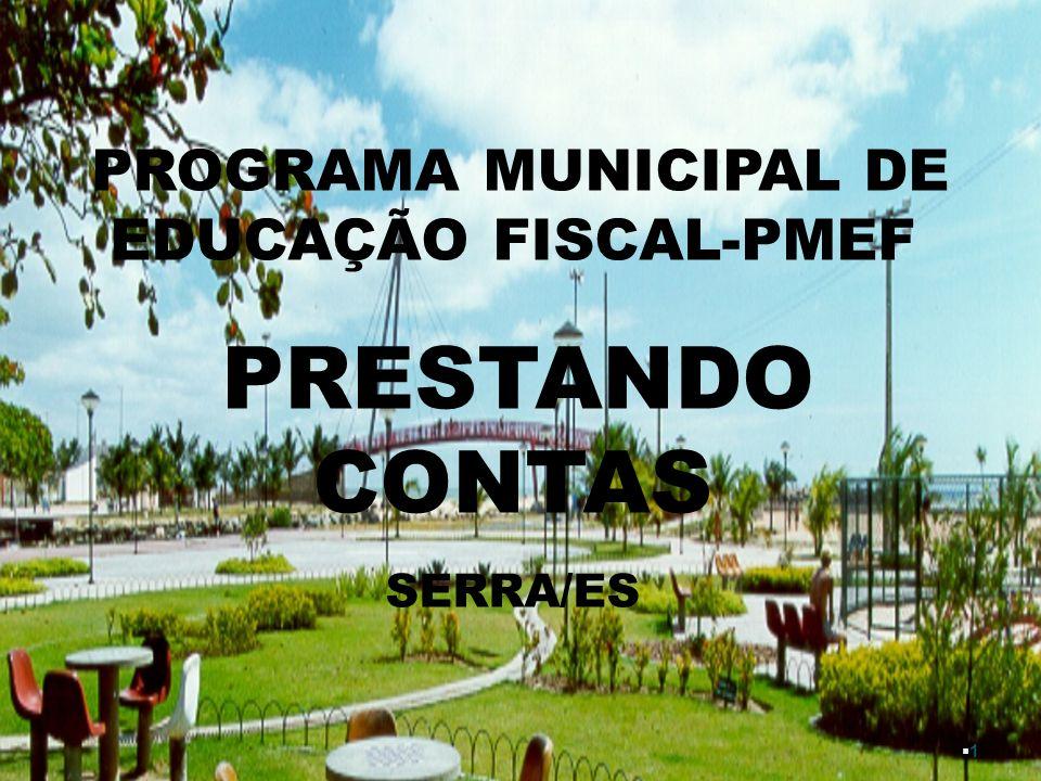 §1§1 PROGRAMA MUNICIPAL DE EDUCAÇÃO FISCAL-PMEF PRESTANDO CONTAS SERRA/ES