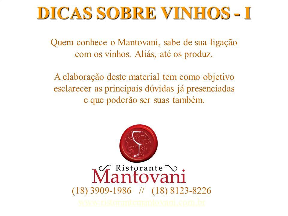 1 Quem conhece o Mantovani, sabe de sua ligação com os vinhos. Aliás, até os produz. A elaboração deste material tem como objetivo esclarecer as princ