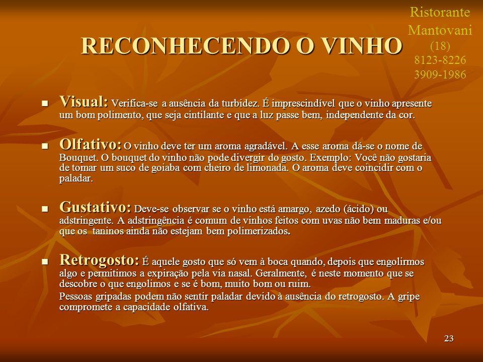 23 RECONHECENDO O VINHO Visual: Verifica-se a ausência da turbidez. É imprescindível que o vinho apresente um bom polimento, que seja cintilante e que