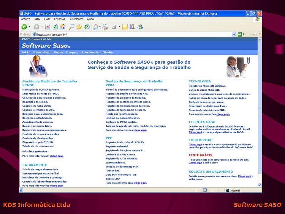 Apresentação Software Integrado para Segurança e Medicina do Trabalho Medicina do Trabalho - Montagem do PCMSO - Convocação para exame periódico - Controle da Ficha Médica - Emissão do ASO - Emissão do Relatório Anual - Faturamento dos exames realizados Segurança do Trabalho - Emissão do PPRA - Emissão do LTCAT - Emissão do PPP Ambiente Windows (Vista, XP, 98, 2003, 2000) Funciona em todos os tipos de rede de computadores Banco de Dados Microsoft já incluído no software Acesso controlado por senha e perfil de usuários