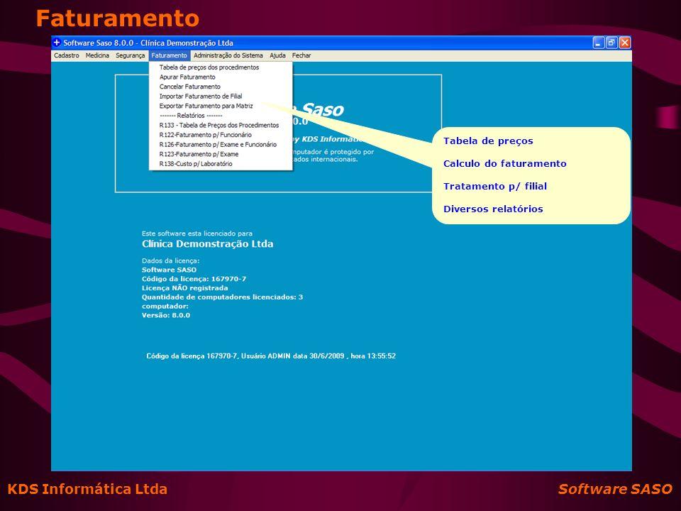 KDS Informática Ltda Software SASO Faturamento Tabela de preços Calculo do faturamento Tratamento p/ filial Diversos relatórios