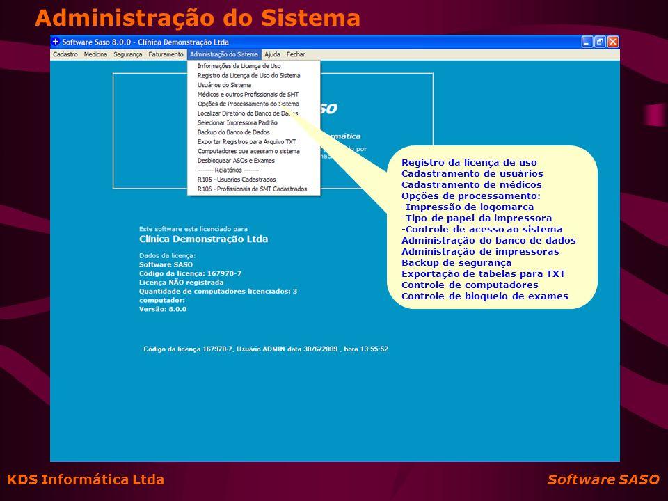 KDS Informática Ltda Software SASO Administração do Sistema Registro da licença de uso Cadastramento de usuários Cadastramento de médicos Opções de pr