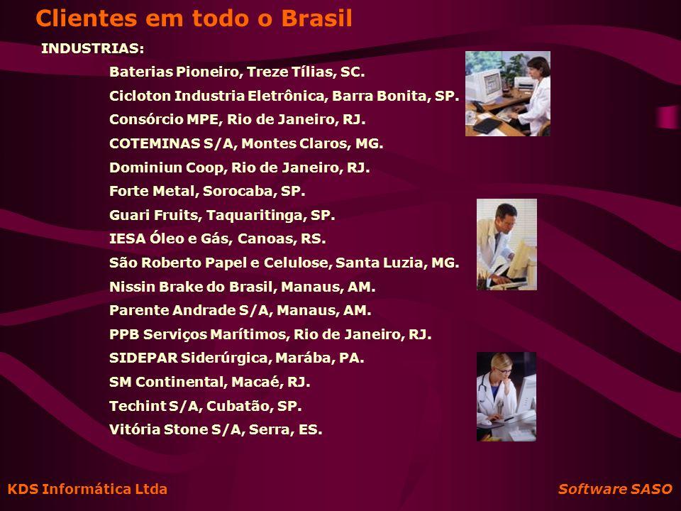 KDS Informática Ltda Software SASO Clientes em todo o Brasil INDUSTRIAS: Baterias Pioneiro, Treze Tílias, SC. Cicloton Industria Eletrônica, Barra Bon
