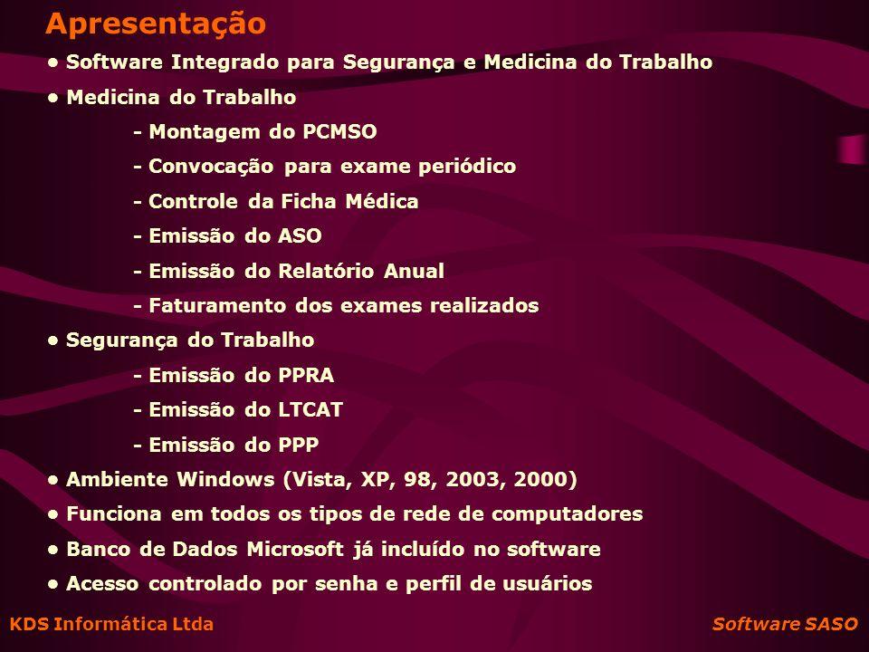 KDS Informática Ltda Software SASO Menu Principal Todas as funções do sistema podem ser acessadas a partir do menu principal.