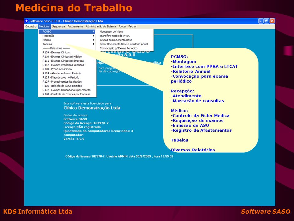 KDS Informática Ltda Software SASO Medicina do Trabalho PCMSO: -Montagem -Interface com PPRA e LTCAT -Relatório Annual -Convocação para exame periódic