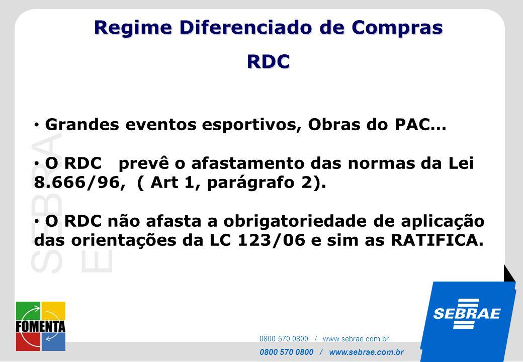 SEBRAE 0800 570 0800 / www.sebrae.com.br SEBRA E 0800 570 0800 / www.sebrae.com.br Grandes eventos esportivos, Obras do PAC… O RDC prevê o afastamento