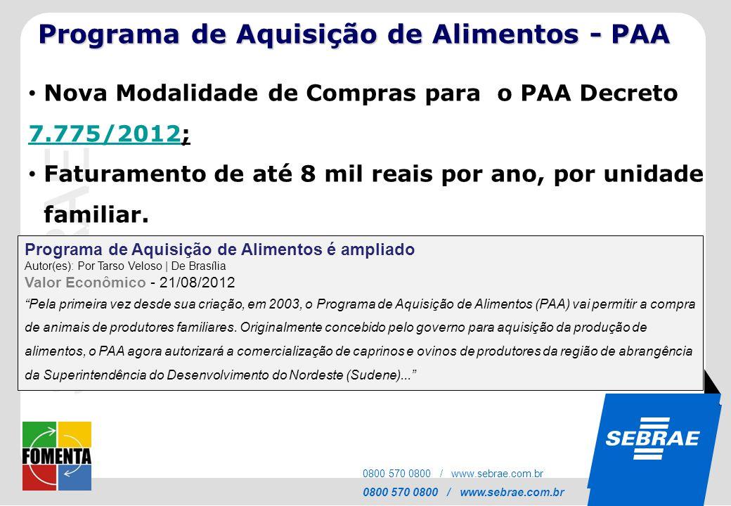 SEBRAE 0800 570 0800 / www.sebrae.com.br SEBRA E 0800 570 0800 / www.sebrae.com.br Nova Modalidade de Compras para o PAA Decreto 7.775/2012; 7.775/201