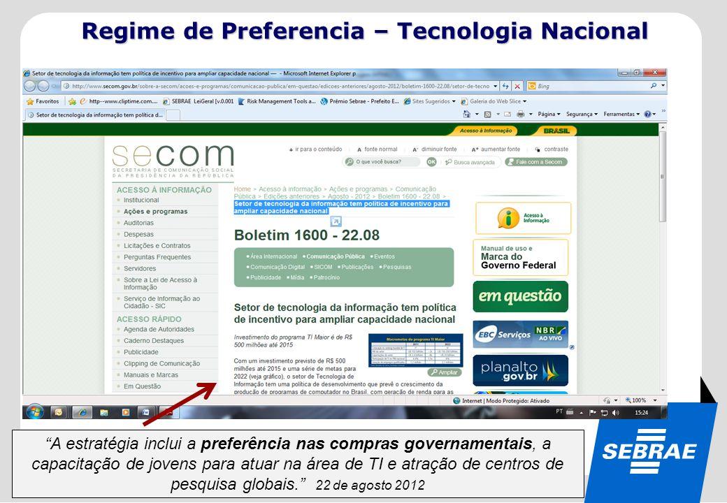 SEBRAE 0800 570 0800 / www.sebrae.com.br A estratégia inclui a preferência nas compras governamentais, a capacitação de jovens para atuar na área de T