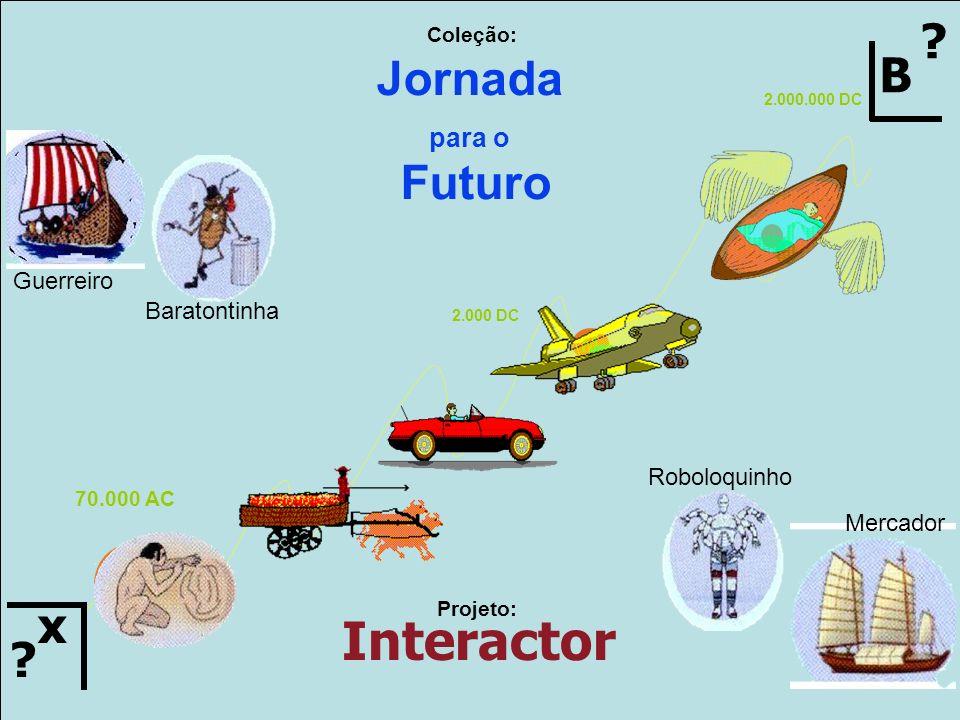 www.interactor.com.br 1913 Marte Terra M T Jornada para o Futuro Coleção: x .