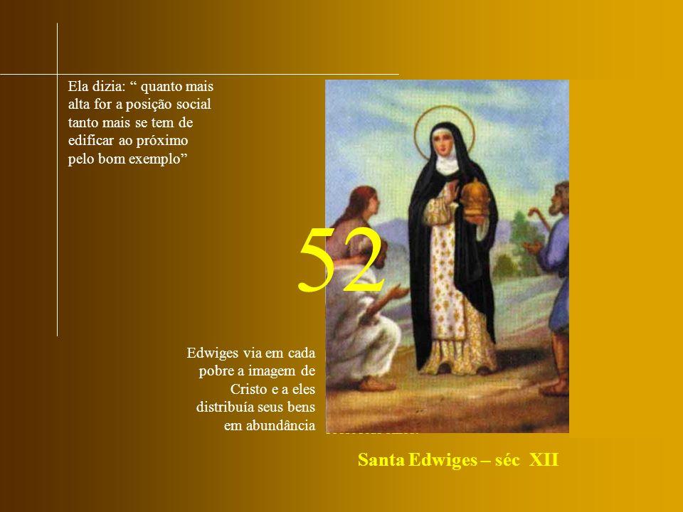 Nasceu como duquesa e muito cedo revelou elevadas virtudes sendo os seus maiores prazeres a leitura e a oração.