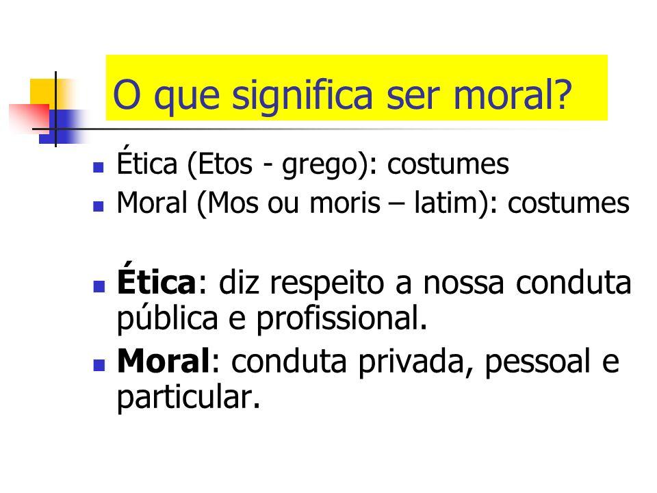 O que significa ser moral.