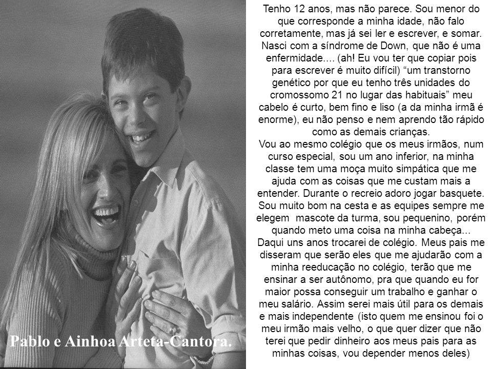 Antonella e Giorgio Armani- Modista. A Síndrome de Down é uma anomalia ocasionada pela presença de um par extra de cromossomo, a 21, nas células do or