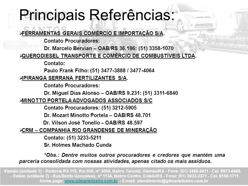 Principais Referências: FERRAMENTAS GERAIS COMÉRCIO E IMPORTAÇÃO S/A. Contato Procuradores: Dr. Marcelo Bervian – OAB/RS 36.186: (51) 3358-1070 QUEROD