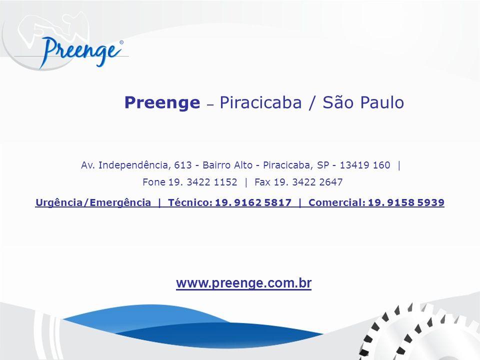 www.preenge.com.br Av. Independência, 613 - Bairro Alto - Piracicaba, SP - 13419 160 | Fone 19. 3422 1152 | Fax 19. 3422 2647 Urgência/Emergência | Té