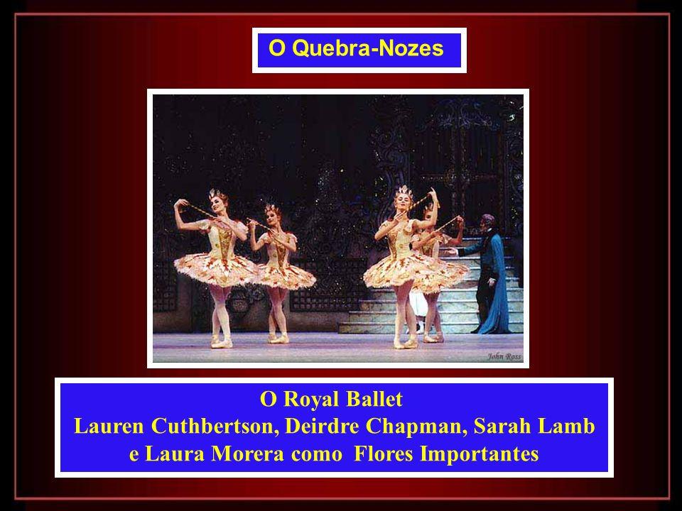 O Royal Ballet Lauren Cuthbertson, Deirdre Chapman, Sarah Lamb e Laura Morera como Flores Importantes O Quebra-Nozes