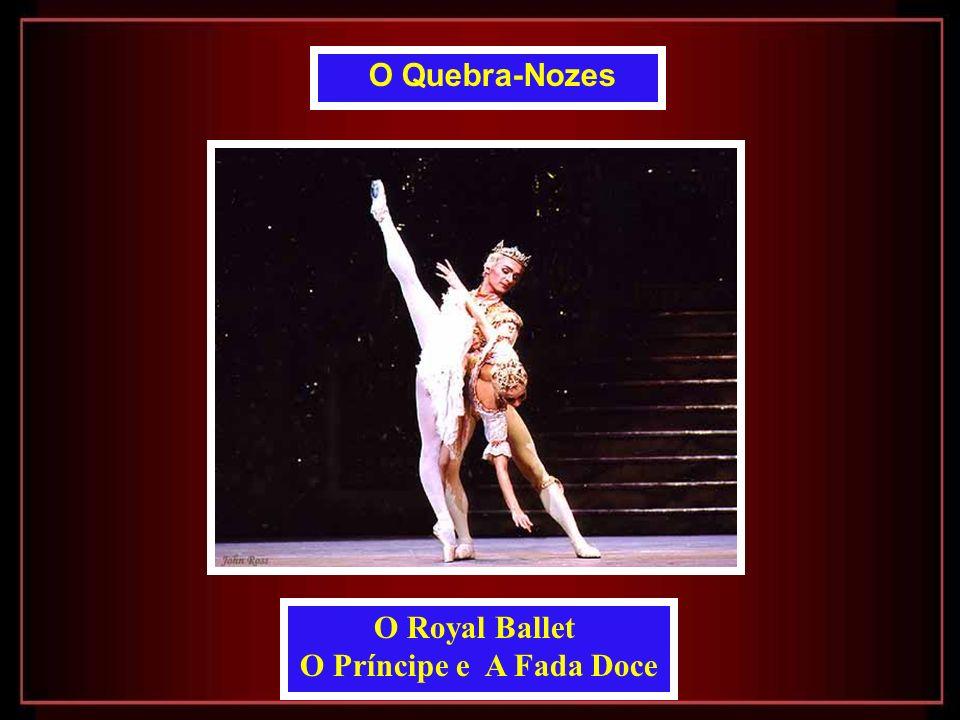 O Royal Ballet O Príncipe e A Fada Doce O Quebra-Nozes