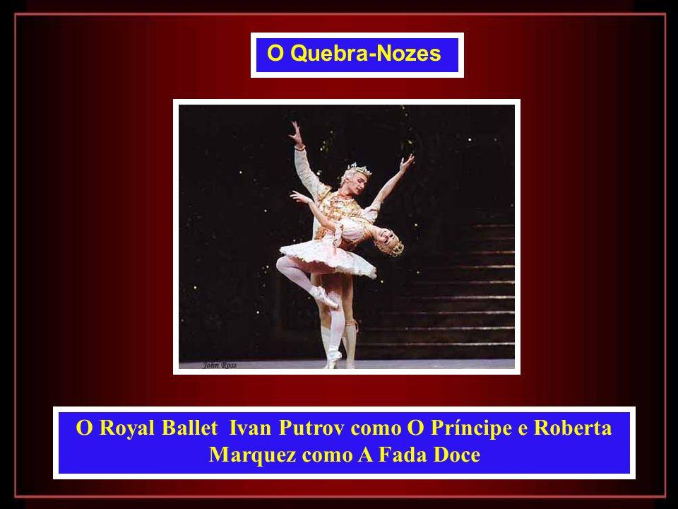 O Royal Ballet Ivan Putrov como O Príncipe e Roberta Marquez como A Fada Doce O Quebra-Nozes