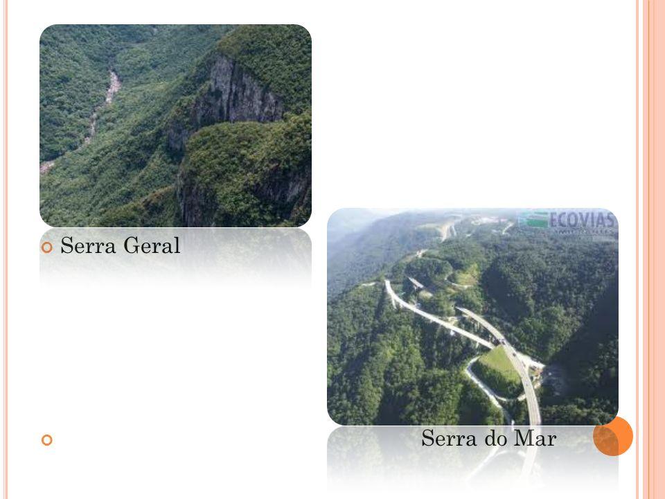 Serra Geral Serra do Mar