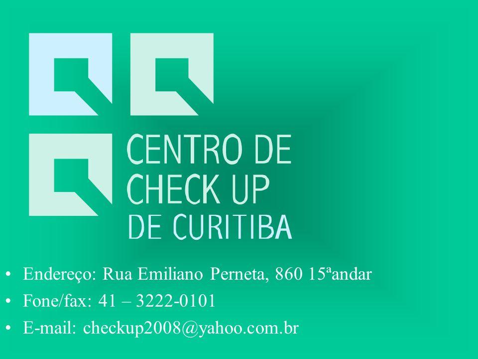 Endereço: Rua Emiliano Perneta, 860 15ªandar Fone/fax: 41 – 3222-0101 E-mail: checkup2008@yahoo.com.br