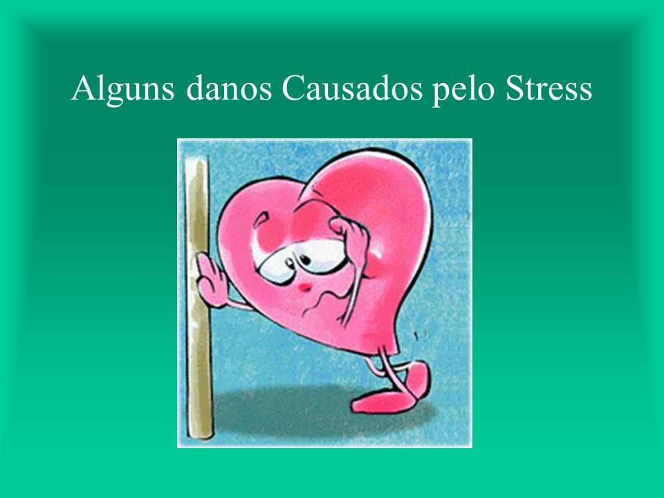 Alguns danos Causados pelo Stress