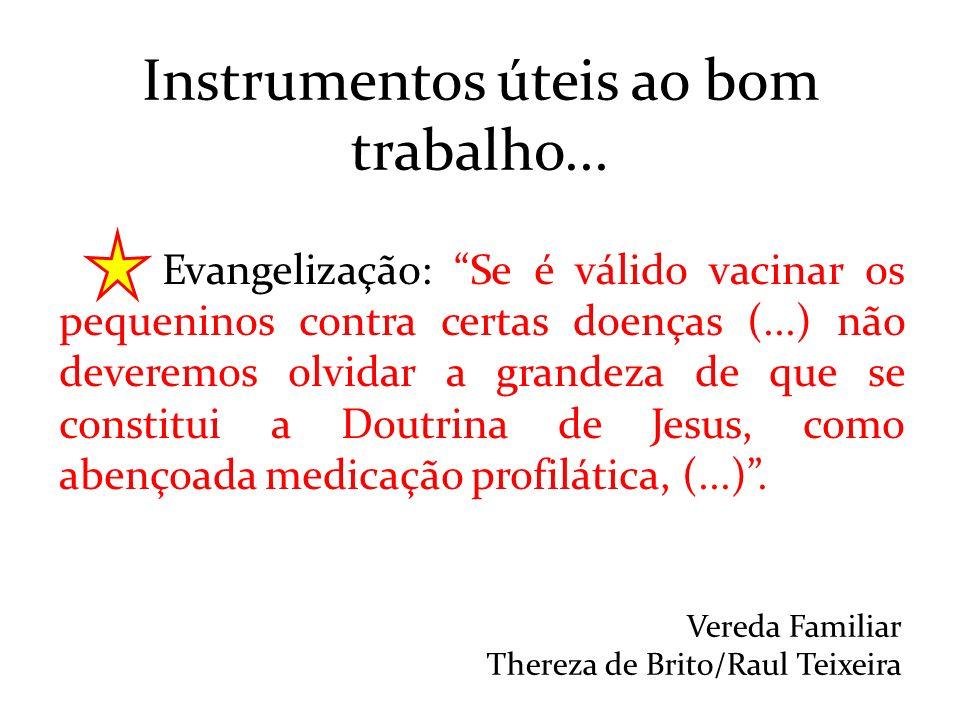 Evangelização: Se é válido vacinar os pequeninos contra certas doenças (...) não deveremos olvidar a grandeza de que se constitui a Doutrina de Jesus,