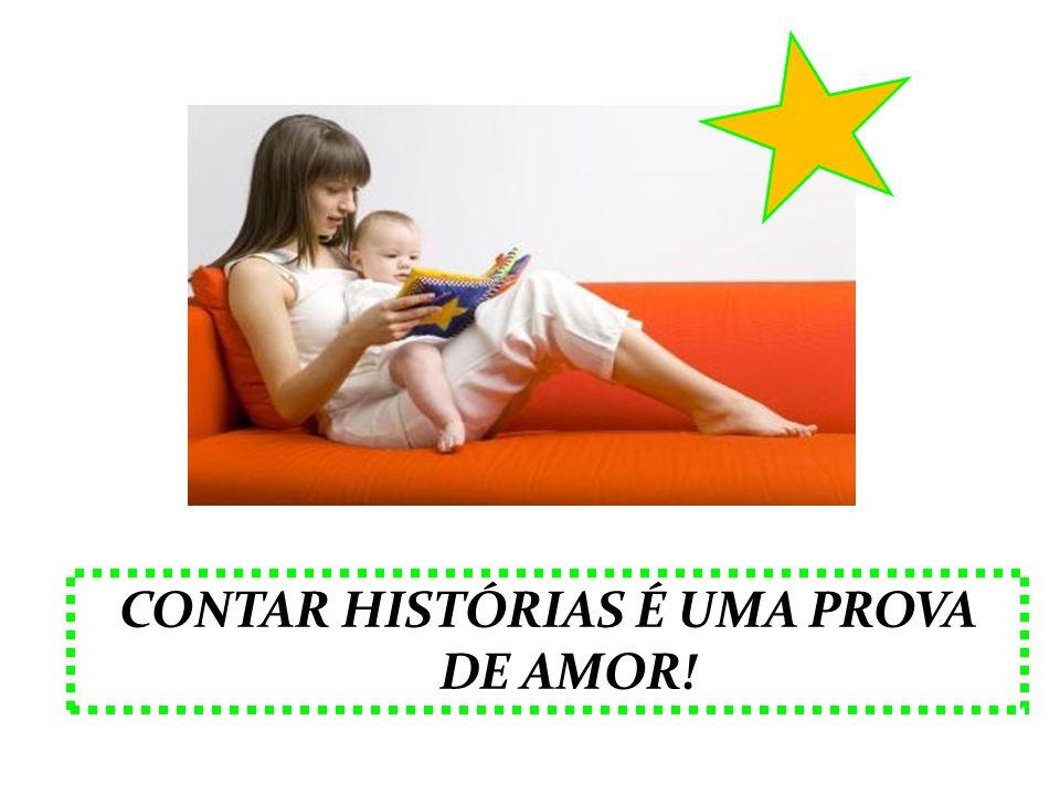 CONTAR HISTÓRIAS É UMA PROVA DE AMOR!