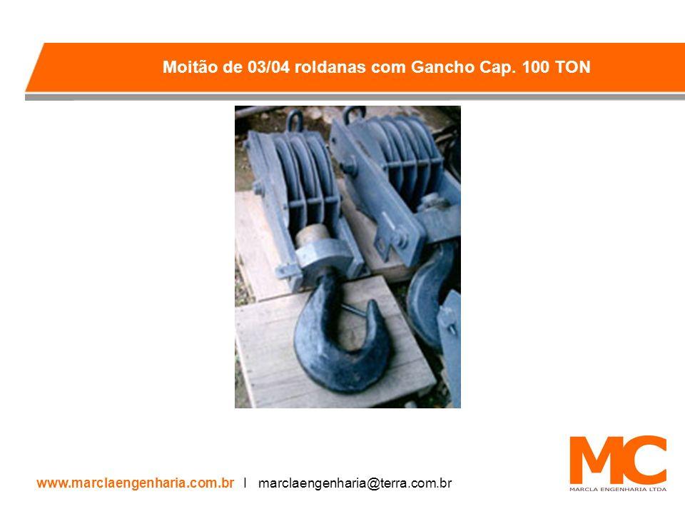 Moitão de 03/04 roldanas com Gancho Cap. 100 TON www.marclaengenharia.com.br I marclaengenharia@terra.com.br