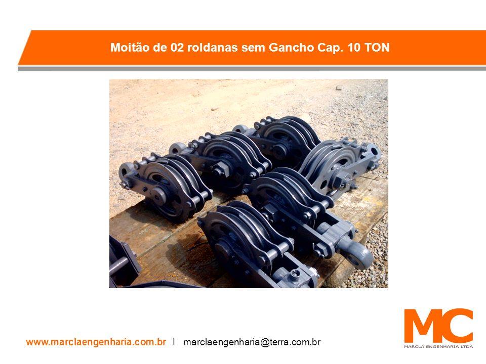 Moitão de 02 roldanas sem Gancho Cap. 10 TON www.marclaengenharia.com.br I marclaengenharia@terra.com.br