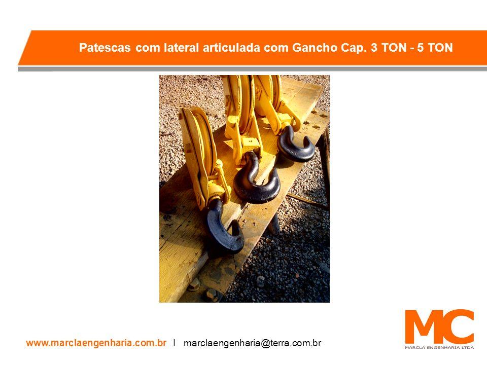 Patescas com lateral articulada com Gancho Cap. 3 TON - 5 TON www.marclaengenharia.com.br I marclaengenharia@terra.com.br