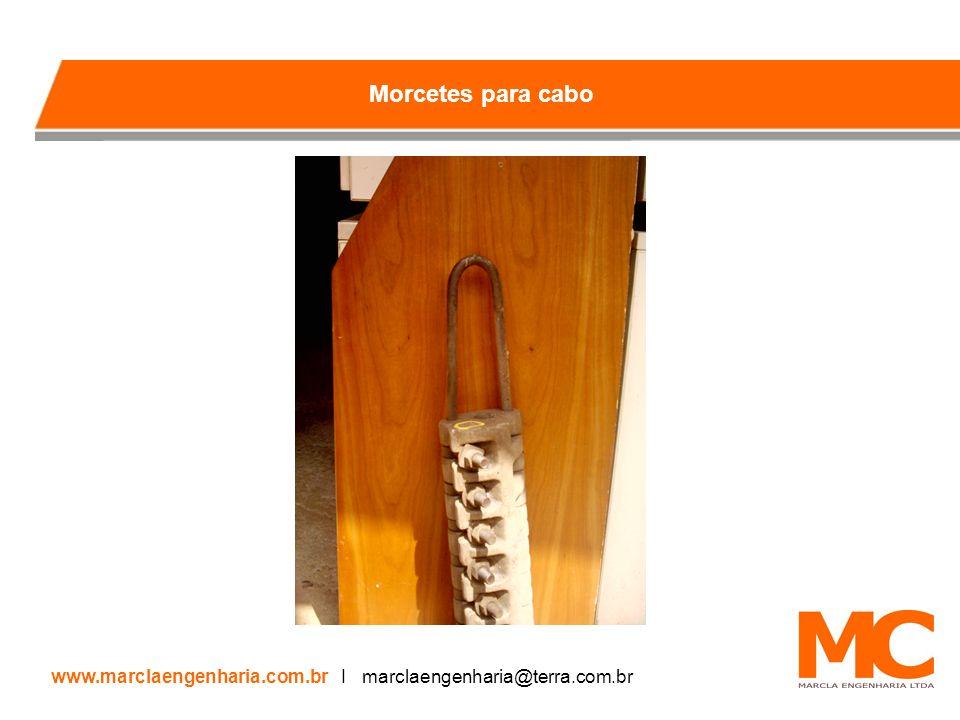 Morcetes para cabo www.marclaengenharia.com.br I marclaengenharia@terra.com.br