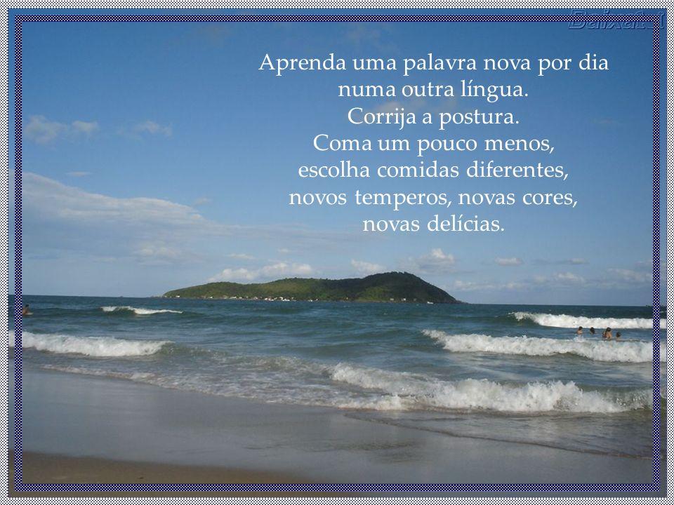 Aprenda uma palavra nova por dia numa outra língua.