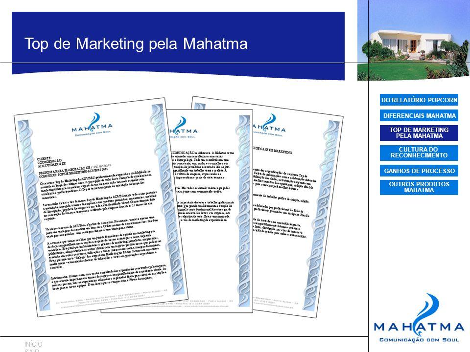 DO RELATÓRIO POPCORN DIFERENCIAIS MAHATMA TOP DE MARKETING PELA MAHATMA CULTURA DO RECONHECIMENTO GANHOS DE PROCESSO OUTROS PRODUTOS MAHATMA Top de Ma