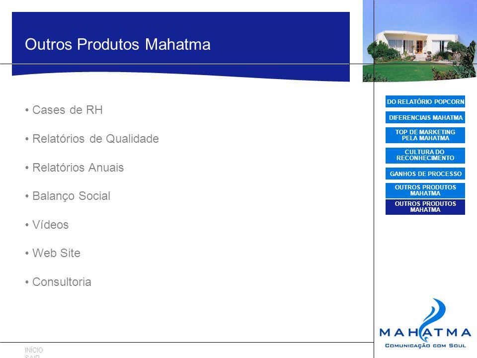 DO RELATÓRIO POPCORN DIFERENCIAIS MAHATMA TOP DE MARKETING PELA MAHATMA CULTURA DO RECONHECIMENTO GANHOS DE PROCESSO OUTROS PRODUTOS MAHATMA Outros Pr