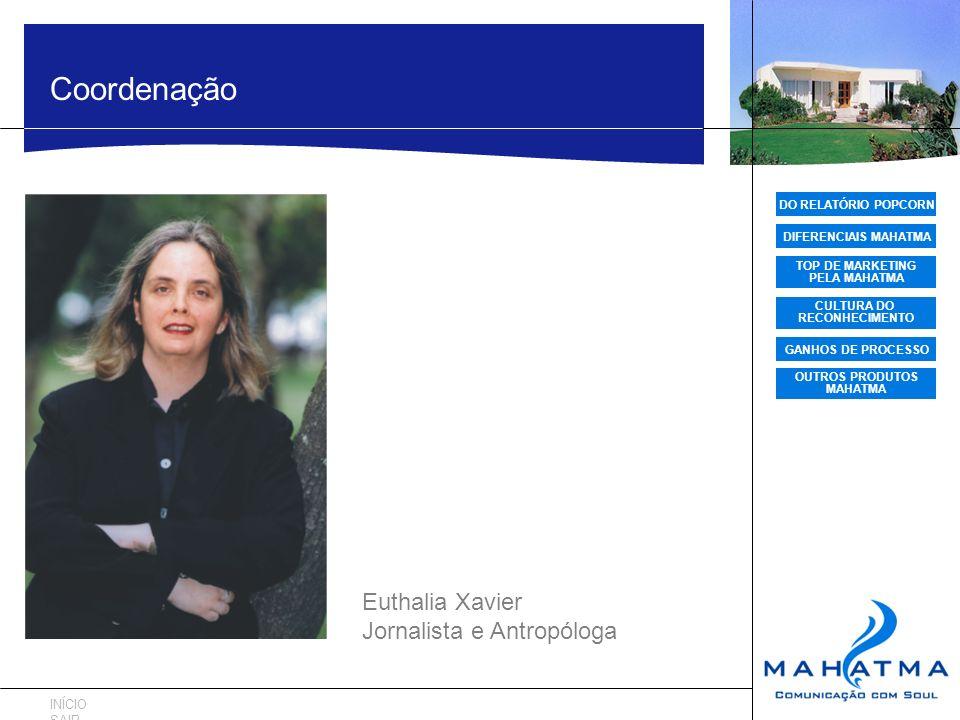 DO RELATÓRIO POPCORN DIFERENCIAIS MAHATMA TOP DE MARKETING PELA MAHATMA CULTURA DO RECONHECIMENTO GANHOS DE PROCESSO OUTROS PRODUTOS MAHATMA Coordenaç