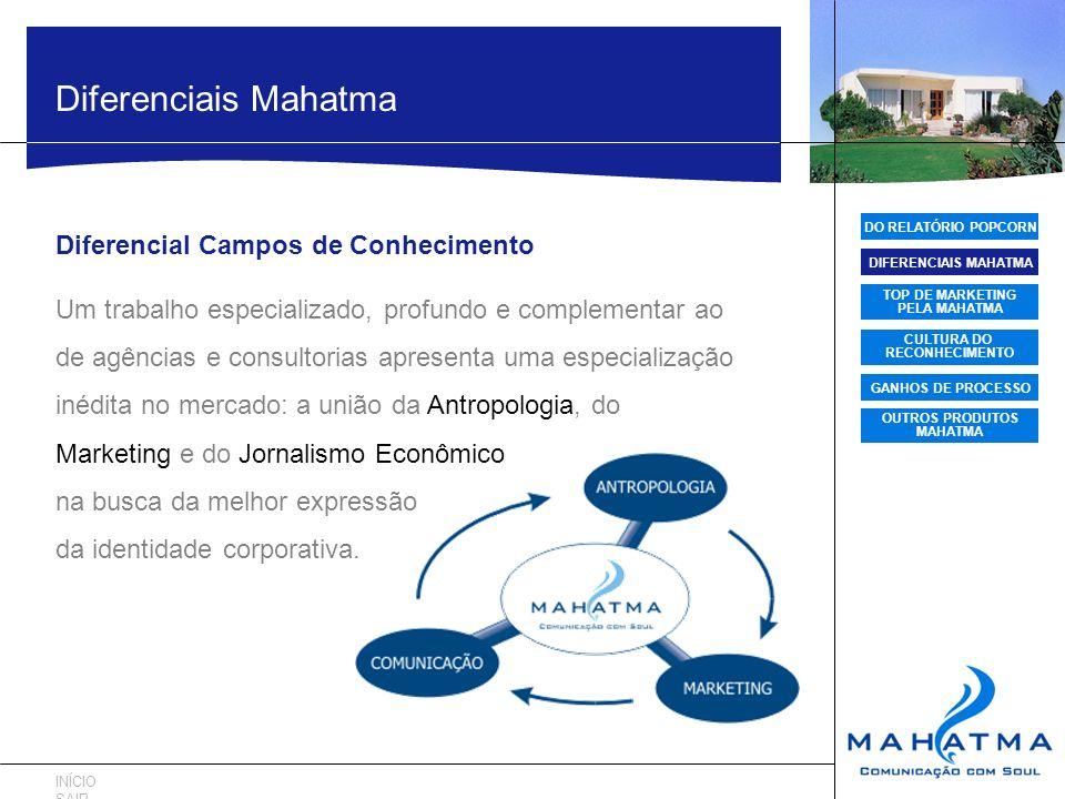 DIFERENCIAIS MAHATMA TOP DE MARKETING PELA MAHATMA CULTURA DO RECONHECIMENTO GANHOS DE PROCESSO OUTROS PRODUTOS MAHATMA Diferenciais Mahatma Diferenci