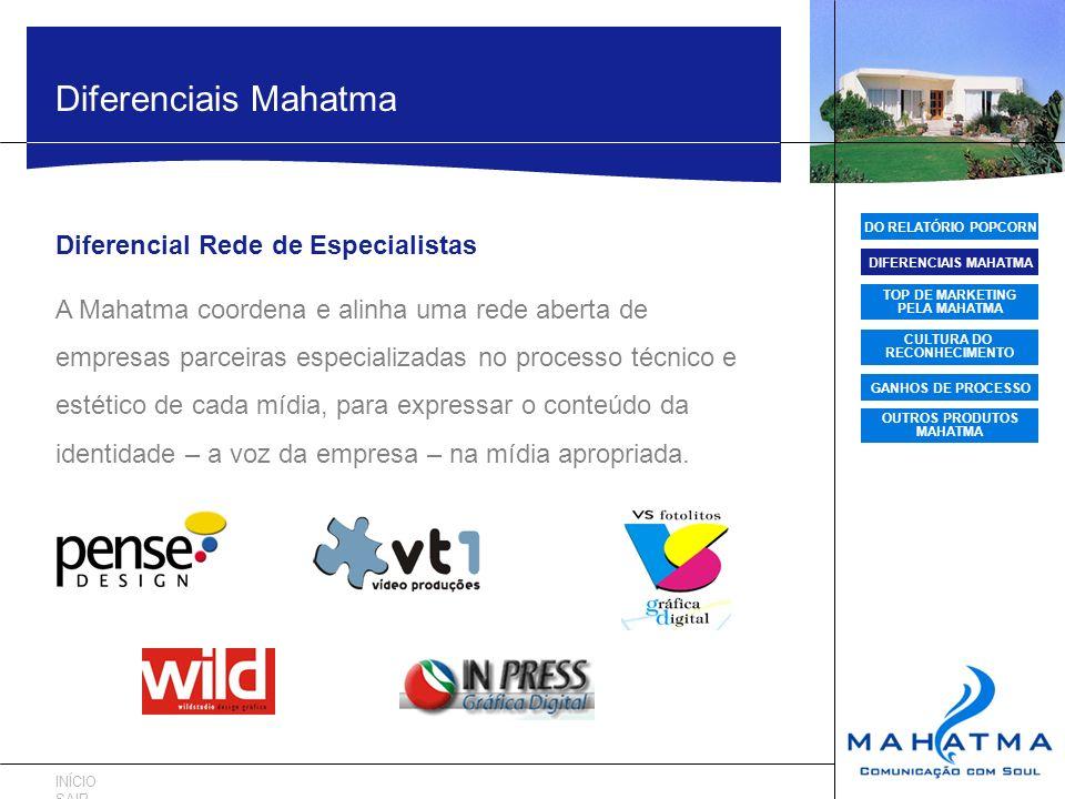 DO RELATÓRIO POPCORN DIFERENCIAIS MAHATMA TOP DE MARKETING PELA MAHATMA CULTURA DO RECONHECIMENTO GANHOS DE PROCESSO OUTROS PRODUTOS MAHATMA Diferenci
