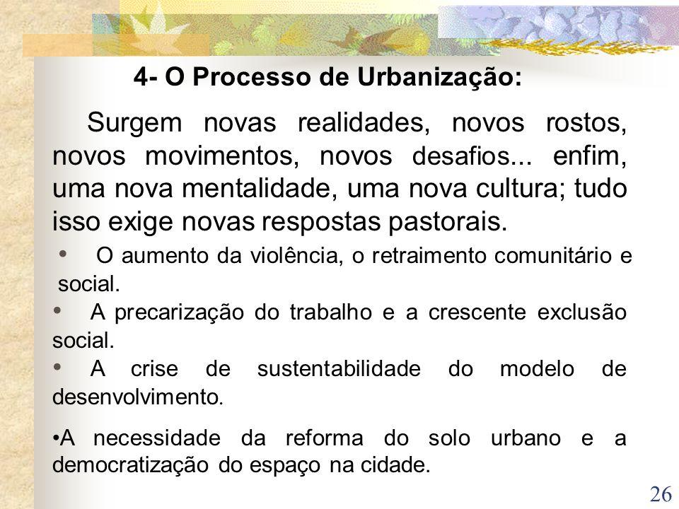 26 4- O Processo de Urbanização: Surgem novas realidades, novos rostos, novos movimentos, novos desafios... enfim, uma nova mentalidade, uma nova cult
