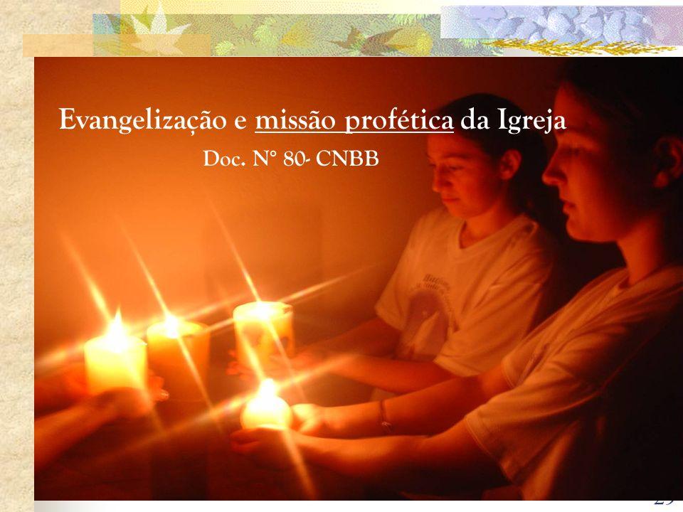 29 Evangelização e missão profética da Igreja Doc. N° 80- CNBB