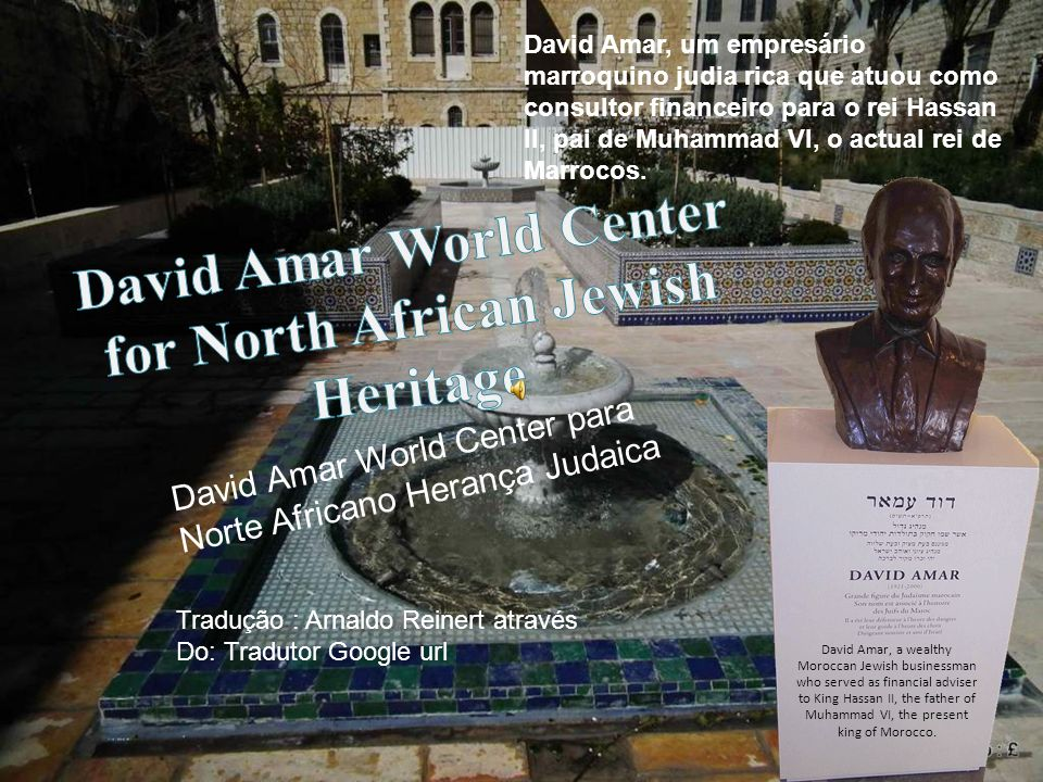 David Amar, a wealthy Moroccan Jewish businessman who served as financial adviser to King Hassan II, the father of Muhammad VI, the present king of Morocco.